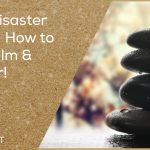 When Disaster Strikes & How to Keep Calm & Conquer – DSEP06