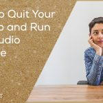When To Quit Your Day Job & Run Your Studio Full-time – DSEP10