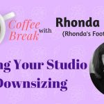 Grow Your Studio by Downsizing – Coffee Break Interview with Rhonda Foote