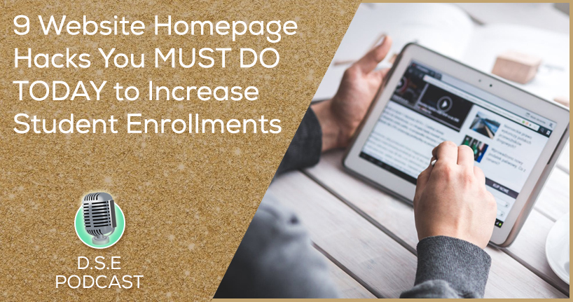 Dance Studio Excellence Podcast - 9 Website Homepage Hacks You MUST DO to Increase Student Enrollments!